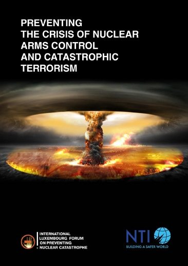 Preventing the Crisis of the Nuclear Arms Control and Catastrophic Terrorism