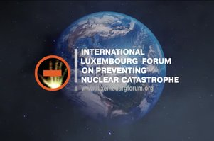 International Luxembourg Forum on Preventing Nuclear Catastrophe. 10th Anniversary video